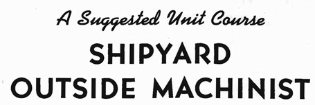A suggested Unit Course SHIPYARD OUTSIDE MACHINIST